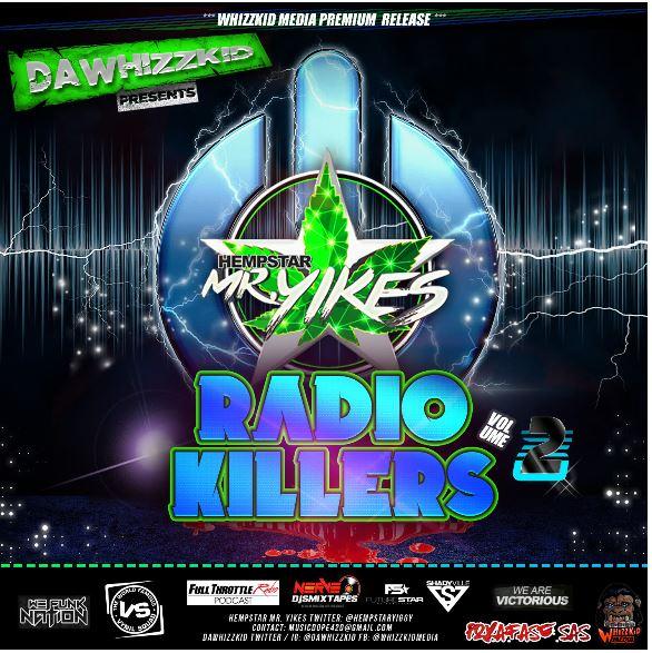Hempstar Mr. Yikes – Radio Killers Vol. 2 (hosted by dawhizzkid)
