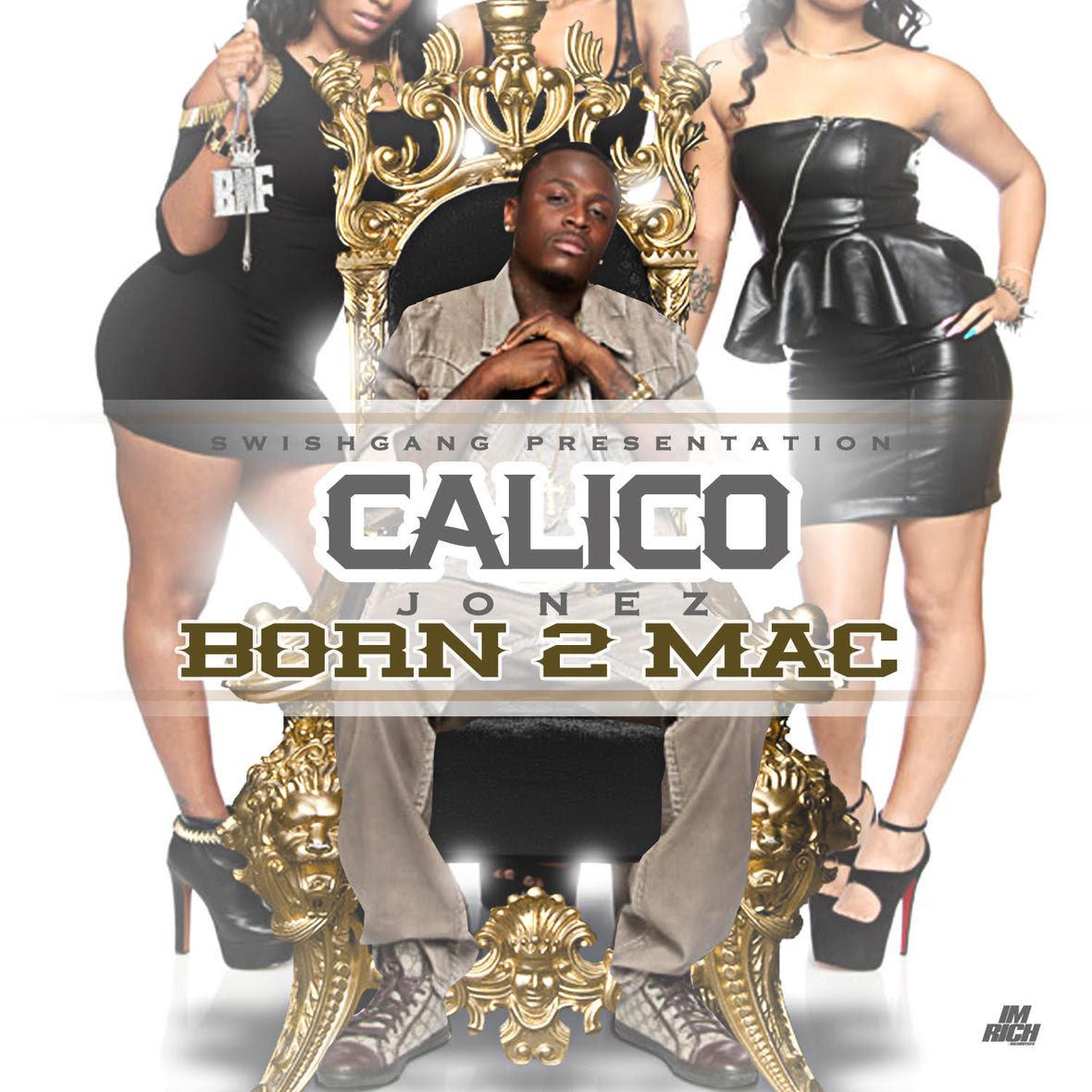 "Calico Jonez ""BORN-2-MAC"" Hosted By Pimpin Ken"