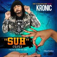 """Kronic Yung Fresh – """"Suh"""" Sis"""