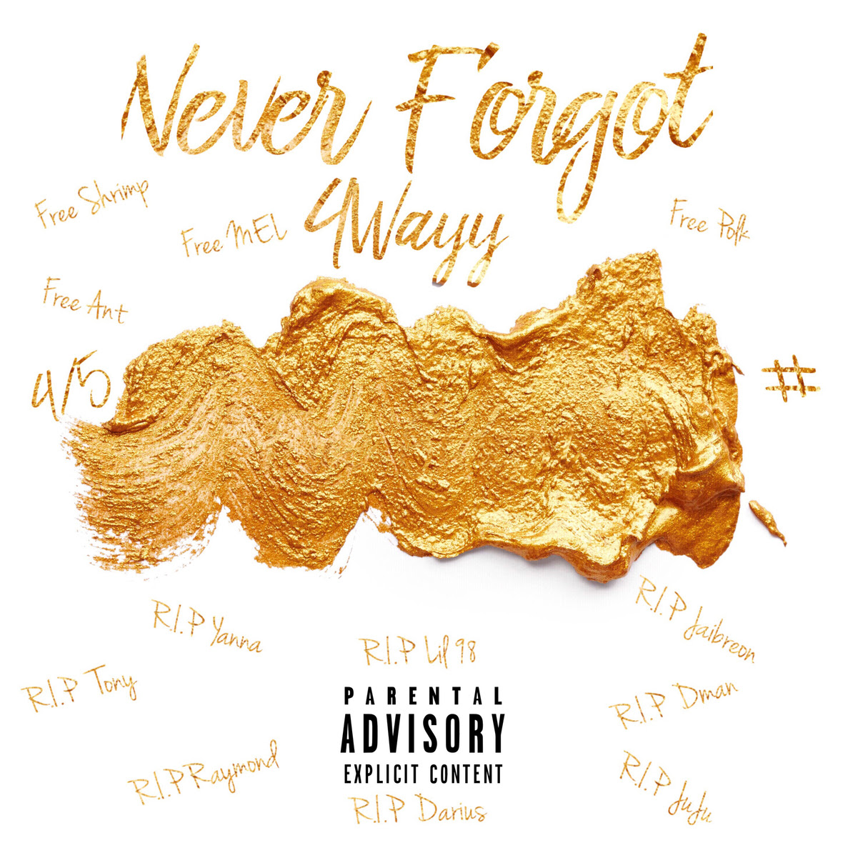 4Wayy – Never Forgot