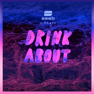 SEEB RETURN WITH NEW SINGLE 'DRINK ABOUT' FT. DAGNY