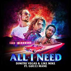 Gucci Mane teams with EDM Stars Dimitri Vegas & Like Mike for 'All I Need'